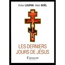 DERNIERS JOURS DE JÉSUS (LES)