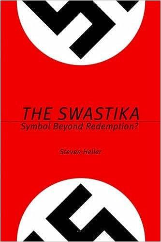 The Swastika Symbol Beyond Redemption Steven Heller