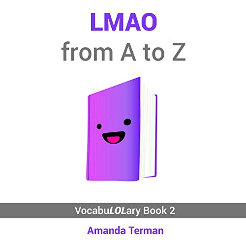 LMAO from A to Z: The VocabuLOLary Series Book 2