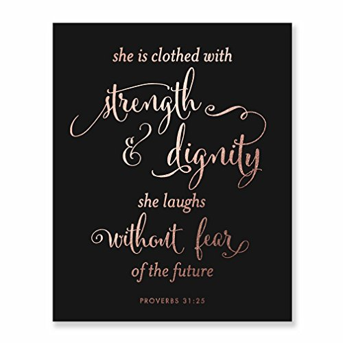 She Is Clothed With Strength And Dignity Rose Gold Foil Black Art Print Script Poster Bible Verse Proverbs 31:25 Nursery Wall Art Religious Home Decor 8 inches x 10 inches B31