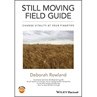 Still Moving Field Guide: Change Vitality At Your Fingertips (English Edition)