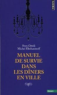 Manuel de survie dans les dîners en ville, Ortoli, Sven