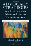 Advocacy Strategies for Health and Mental Health Professionals, Stuart L. Lustig, 0826109063