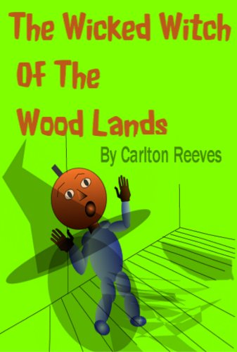 The Wicked Witch Of The Wood Lands (Halloween Books For -