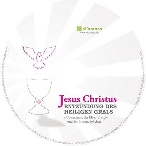 Jesus Christus: Entzündung des Heiligen Grals: Übertragung der Elena-Energie und des Prosonodolichtes