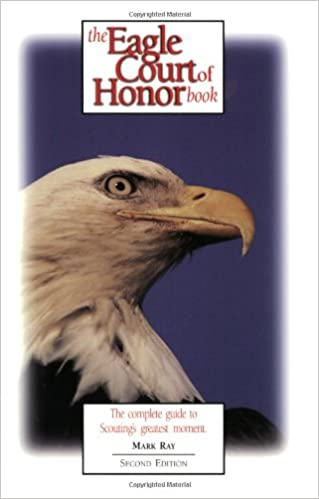 The eagle court of honor book mark a ray 9780965120715 amazon the eagle court of honor book 2nd edition fandeluxe Images