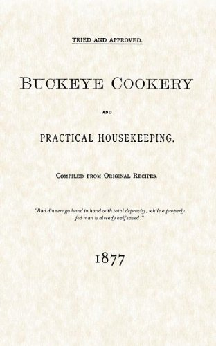Cookery Practical (Buckeye Cookery & Practical Housekeeping: Tried and Approved, compiled from Original Recipes and dedicated to The Plucky H)
