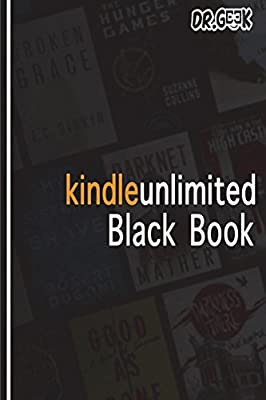 Kindle Unlimited Black Book: A Complete Guide for Amazon Monthly ...