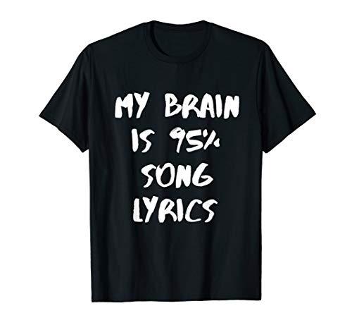 My Brain is 95% Song Lyrics T-Shirt