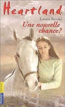 Heartland, tome 3 : Une nouvelle chance ? par Brooke