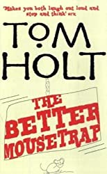 The Better Mousetrap Holt, Tom ( Author ) Jul-01-2009 Paperback