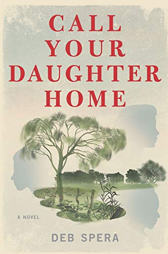 Call Your Daughter Home: A Novel (The Call Home)