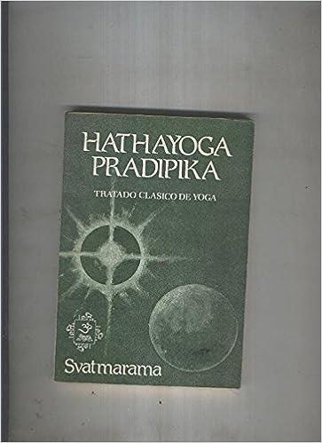 Hathayoga Pradipika: Svatmarama: Amazon.com: Books