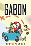 Gabon Travelplanner: Travel Diary for Gabon. A logbook with important pre-made pages and many free sites for your travel memories. For a present, notebook or as a parting gift