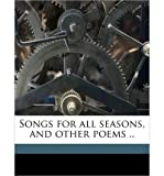 img - for Songs for All Seasons, and Other Poems .. (Paperback) - Common book / textbook / text book