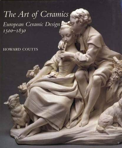 - The Art of Ceramics: European Ceramic Design 1500-1830