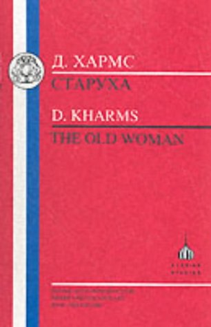 Kharms: The Old Woman (Bristol Russian Texts Series)