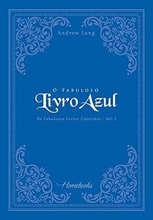 O Fabuloso Livro Azul (Os Fabulosos Livros Coloridos 1
