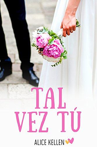 Tal vez tú (Spanish Edition)