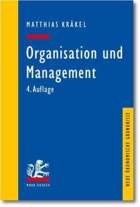 Organisation und Management Broschiert – April 2010 Matthias Kräkel Mohr Siebeck 316150240X Betriebswirtschaft