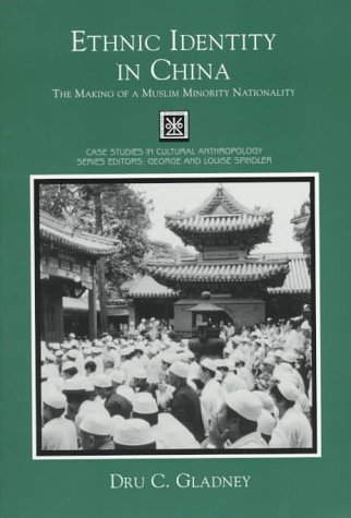 Ethnic Identity in China: The Making of a Muslim Minority Nationality (Case Studies in Cultural Anthropology)