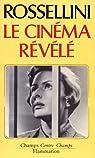 Le cinema revele par Rossellini