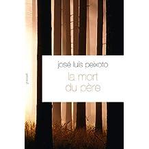 La mort du père : Traduit du portugais par François Rosso (Littérature Etrangère) (French Edition)