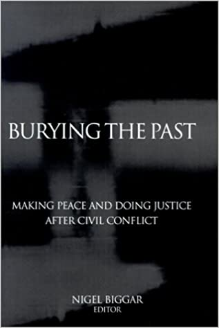 Book Burying the Past: Making Peace and Doing Justice After Civil Conflict