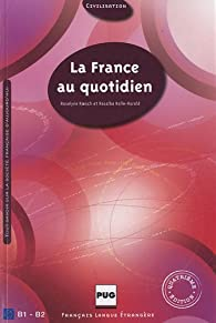 La France au quotidien B1-B2 par Roselyne Roesch