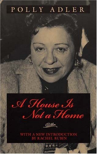 A House Is Not A Home by Polly Adler