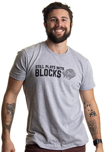 394cf522d8 Still Plays with Blocks | Funny Engine Mechanic Car Guy Truck Repair Men T- Shirt