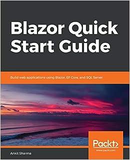 Blazor Quick Start Guide: Build web applications using