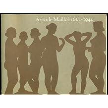 Aristide Maillol: 1861-1944