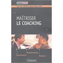 maitriser le coaching: connaissance, positionnement, prat.