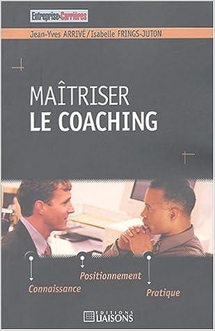Livre Maîtriser le coaching : Connaissance, positionnement, pratiques pdf, epub
