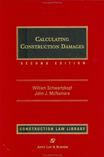 Calculating Construction Damages by Aspen Publishers
