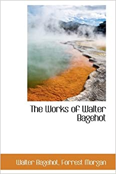 Book The Works of Walter Bagehot