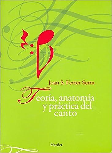 Teoría, anatomía y práctica del canto: Amazon.es: Joan Ferrer Serra ...