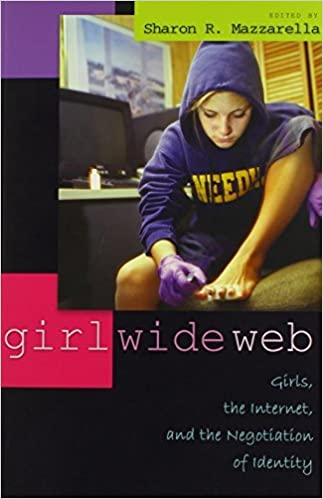 Girl Wide Web: Girls, the Internet, and the Negotiation of Identity (Intersections in Communications and Culture) (2005-03-29)