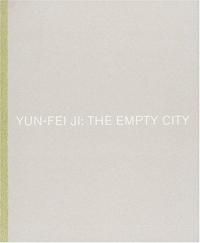 Yun-Fei Ji: The Empty City Melissa Chiu
