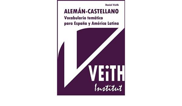 Vocabulario temático para España y América Latina.: Amazon.es: Daniel Veith: Libros en idiomas extranjeros