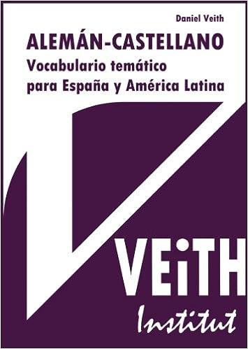 Alemán - Castellano. Vocabulario temático para España y América Latina.: Amazon.es: Daniel Veith: Libros en idiomas extranjeros