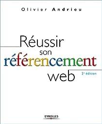 Réussir son référencement Web par Andrieu