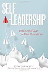 Self-Leadership: Become the CEO of Your Own Career Paperback