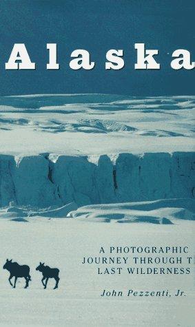 Alaska: A Photographic Journey Through The Last Wilderness