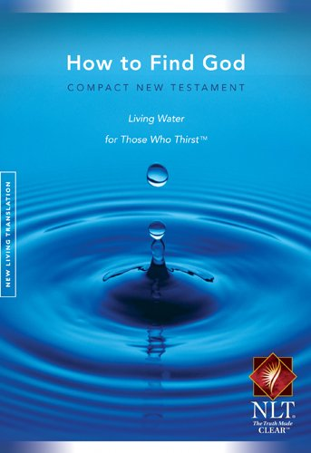 How to Find God Compact New Testament Living Water for Those Who Thirst ebook