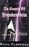 In Search of Frankenstein, Radu Florescu, 1861052537