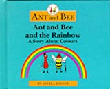 img - for Ant and Bee and the Rainbow: A Story About Colours (Ant & Bee) book / textbook / text book