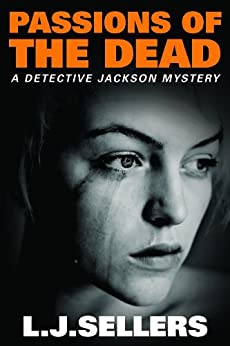 Passions of the Dead (A Detective Jackson Mystery Book 4) by [Sellers, L.J.]