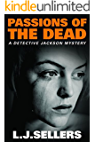 Passions of the Dead (A Detective Jackson Mystery Book 4)